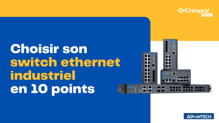 Comment choisir son switch ethernet industriel ?