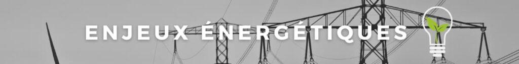 Des enjeux énergétiques importants
