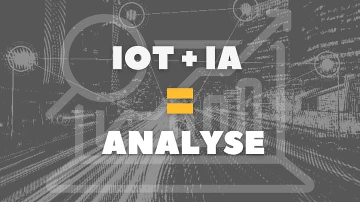 IoT et IA facilitent l'analyse de gros volume de données